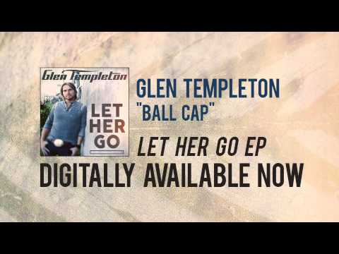"Glen Templeton ""Ball Cap"" Official Song Stream"