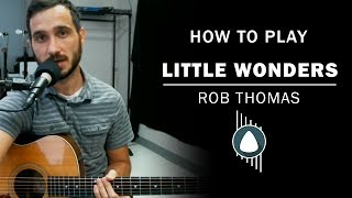 Little Wonders (Rob Thomas)   How To Play Q&A (Episode 6)   Beginner Guitar Lesson