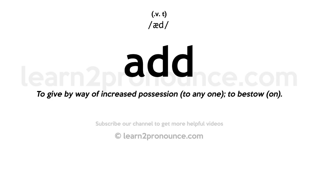 Pronunciation of Add  Definition of Add
