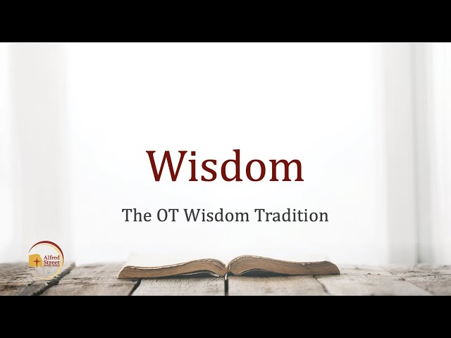 "October 29, 2019 | Bible Study | ""Wisdom: The OT Tradition"" 