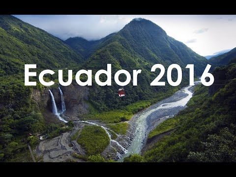 Titos Adventure in Ecuador 2016   GoPro Hero4