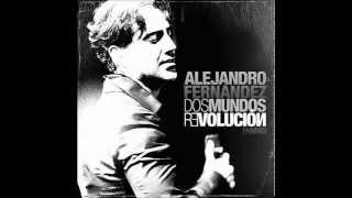 Alejandro Fernandez - Vamos a Darnos Tiempo