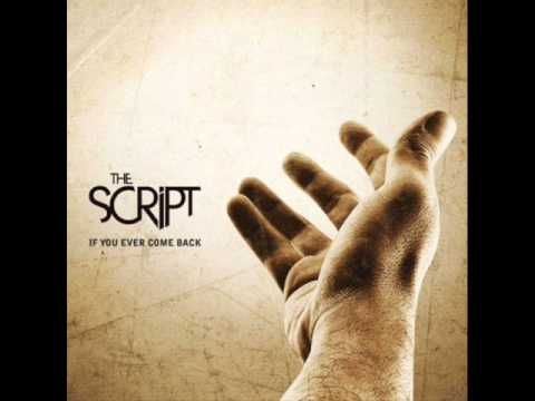 If You Ever Come Back - The Script (Audio)