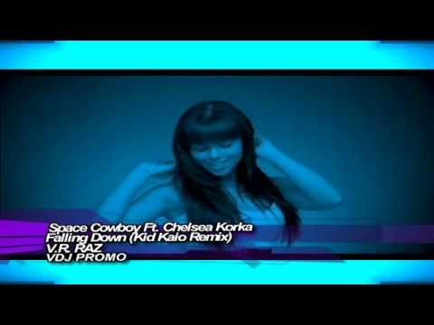 Space Cowboy Ft. Chelsea Korka - Falling Down (Kid Kaio Remix) V.R. ReWork By RAZ