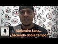 REACCION   RESIDENTE X ALEJANDRO SANZ   LOS LUGARES