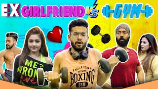 Ex Girlfriend VS Gym | feat. Harshdeep Ahuja | Gaurav Arora