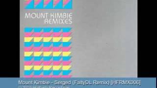Mount Kimbie - Serged (FaltyDL Remix) - HFRMX006