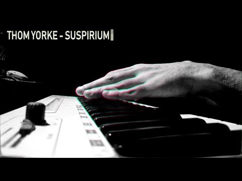 Thom Yorke — Suspirium