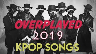 20 KPOP SONGS OF 2019 THAT I OVERPLAYED 🎧