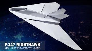 How To Make A Paper Airplane That Really Flies | Nighthawk F-117a ( Tri Dang)