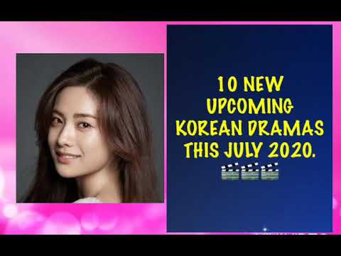 TOP 10 NEW UPCOMING KOREAN DRAMAS THIS JULY 2020 YOU MUST WATCH