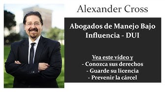 Abogados de Manejo Bajo Influencia DUI - Alexander Cross DUI Abogado
