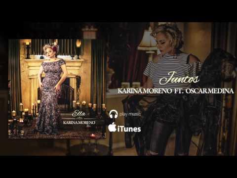 Karina Moreno Ft. Oscar Medina - Juntos (Audio Oficial)