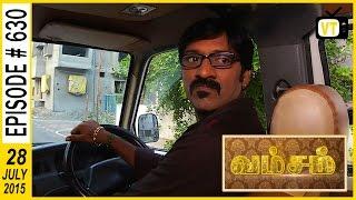 Vamsam | Tamil Serial | Episode 630 | 28/07/2015
