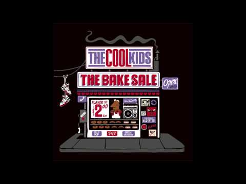 The Cool Kids - What Up Man [The Bake Sale]