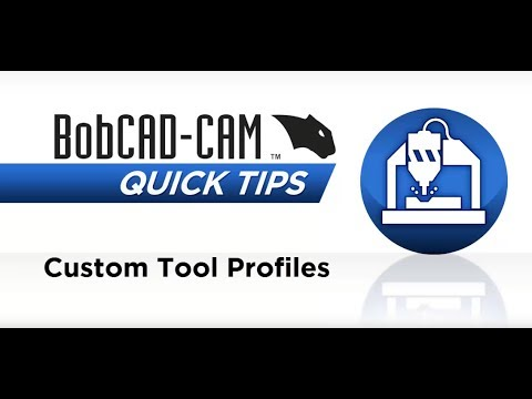Custom Tool Profiles - BobCAD CAM Quick Tip