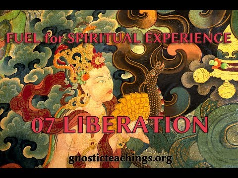 Fuel for Spiritual Experience 07 Liberation
