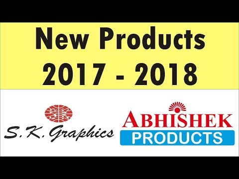 New Products by S.K. Graphics , Abhishek Products 2017 - 2018