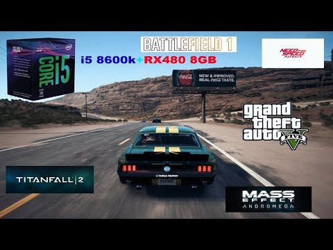 Intel i5 8600k +RX 480 Test in 5 Games