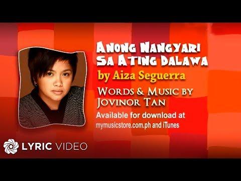 Aiza Seguerra - Anong Nangyari Sa Ating Dalawa (Official Lyric Video)