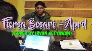 Download April - Fiersa Besari (Cover by Irvan Setyawan)