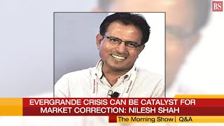 Evergrande crisis can be catalyst for market correction: Nilesh Shah
