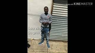Lou Wop-So Philly