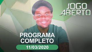 Jogo Aberto - 11/03/2020 - Programa completo
