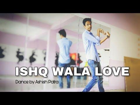 ISHQ WALA LOVE DANCE VIDEO || Lyrical || Ashish Patra