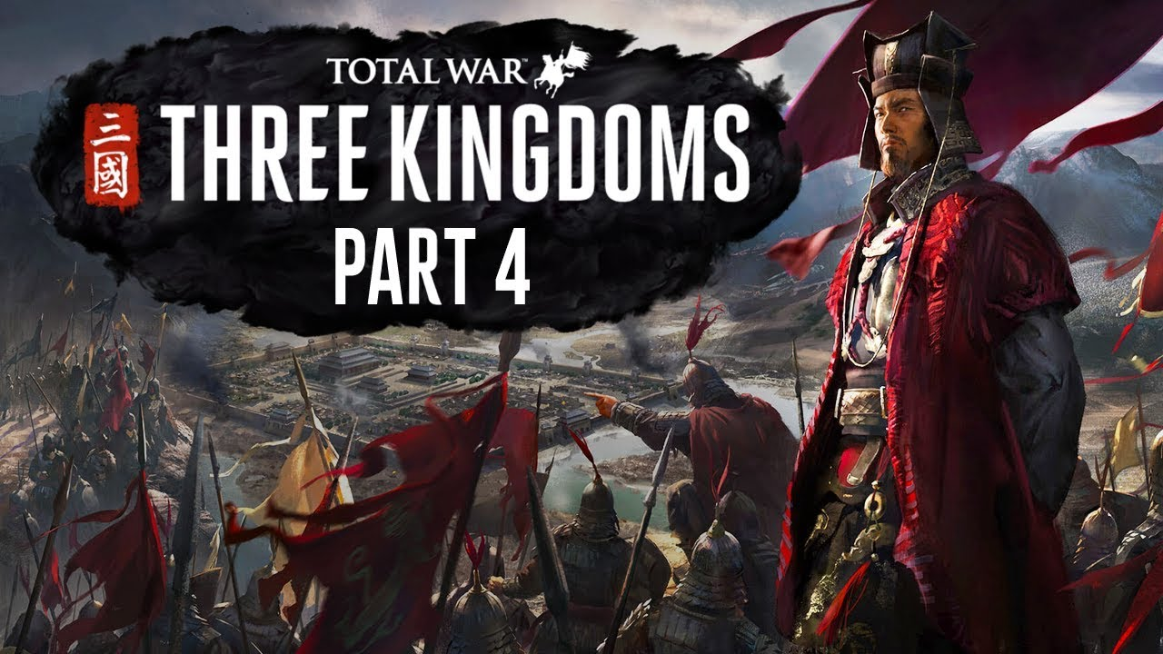 Total War: Three Kingdoms - Part 4 - The Business of War
