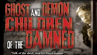 Ghost and Demon Children of the Damned - Official Trailer