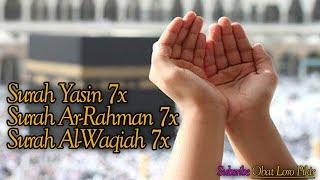 Download Surah Yasin 7x, Surah Ar-Rahman 7x, Surah Al-Waqiah 7x - SUARA SANGAT MERDU DAN MENYEJUKKAN HATI Mp3