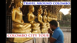 Travel around Colombo | One Day Colombo City Tour...