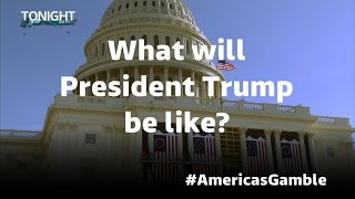 What will President Trump be like?