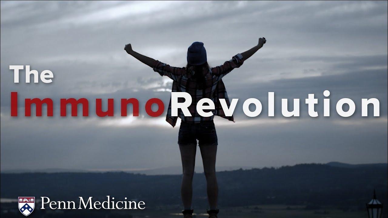 The ImmunoRevolution: Now Rising at Penn Medicine