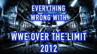 Episode #382: Everything Wrong With WWE Over The Limit 2012