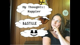My Thoughts: Happier By Bastille And Marshmello