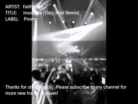 Faithless - Insomnia (Toby Rost Remix)
