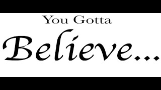 You Gotta Believe | Dr Paul Fishell