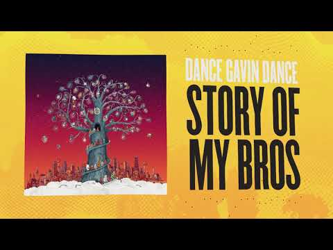 Dance Gavin Dance - Story Of My Bros