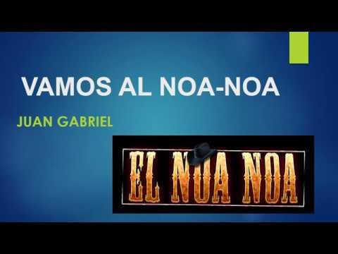 Vamos al Noa Noa Juan Gabriel -Con letra- Colibri