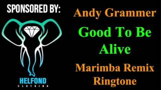 Andy Grammar - Good To Be Alive Marimba Remix Ringtone and Alert