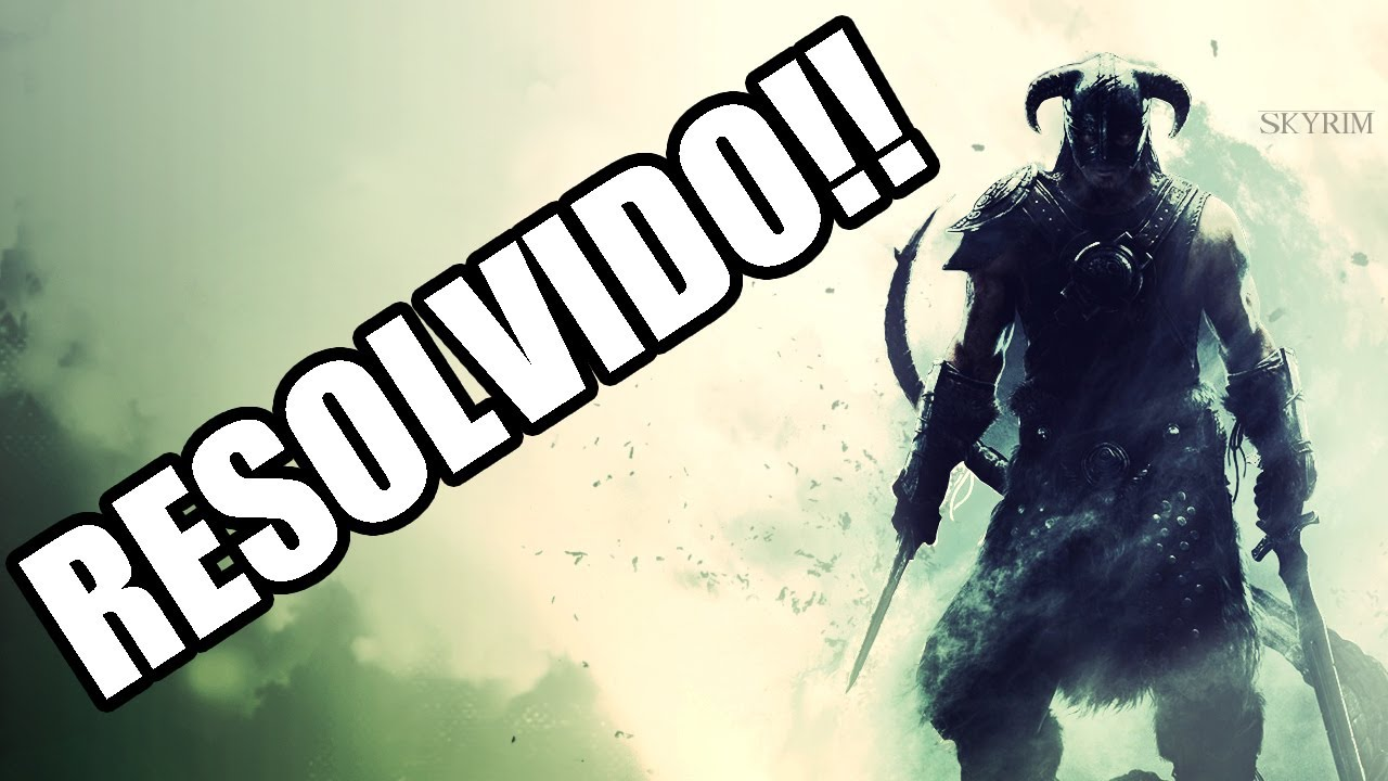 Application load error 5:0000065434 Skyrim RESOLVIDO! ✔