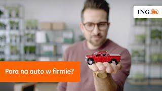 Pora na auto w firmie? | ING Bank Śląski