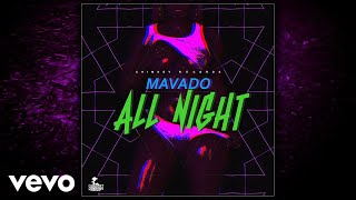 Download Mavado - All Night (Official Audio) MP3 song and Music Video