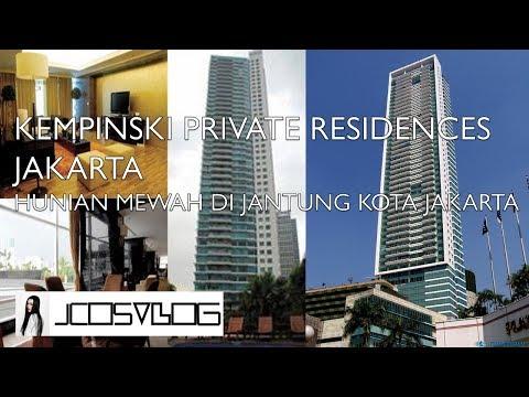 JCOSVLOG - PROPERTY TALK: Kempinski Private Residences, Hunian Mewah Di Tengah Kota Jakarta