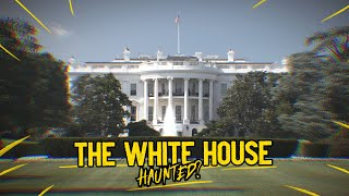 The Library - Volume 22 - The White House - The Haunted Ghost Stories