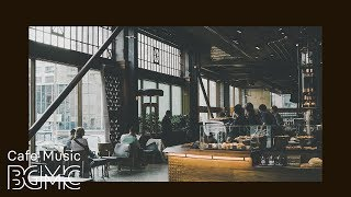 Coffee Shop Music - Soothing Jazz & Bossa Nova Cafe Instrumental Background for Relax, Coffee Break