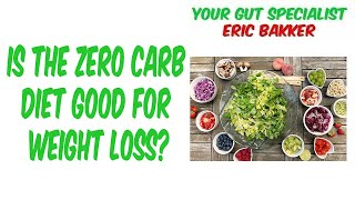 Is The Zero Carb Diet Good For Weight Loss?