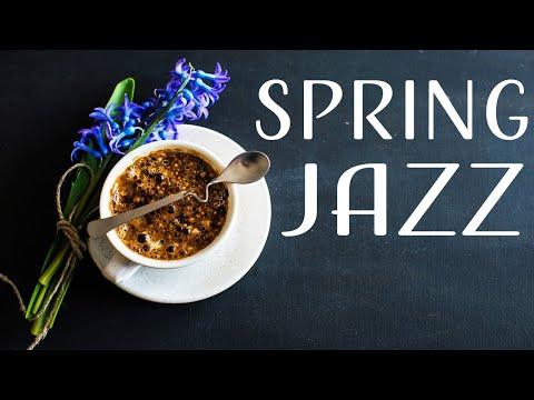 Relaxing Spring JAZZ - Beautiful Background JAZZ Music & Good Mood